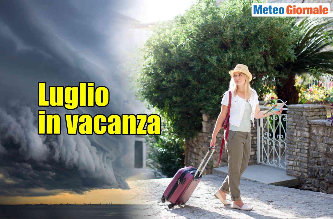 meteo luglio in vacanza con acute anomalie - LUGLIO 2020, il Centro Meteo Europeo: le incognite