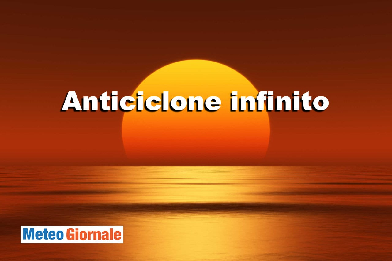 anticiclone infinito - E' un incubo. Torna il rischio di Alta Pressione infinita