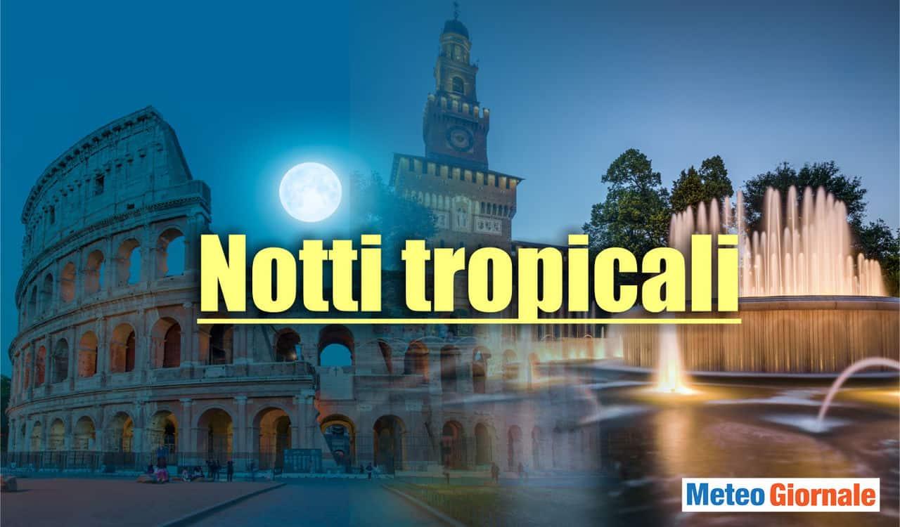 meteo con notti tropicali - Meteo Tropicale verso l'Italia: Caldo duraturo. Notti pesanti
