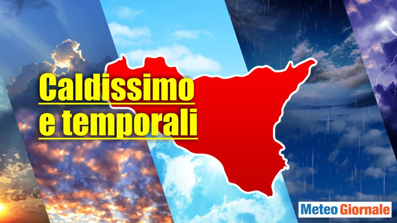 meteo sicilia - Meteo Sicilia: caldo africano dal Sahara e temporali tropicali