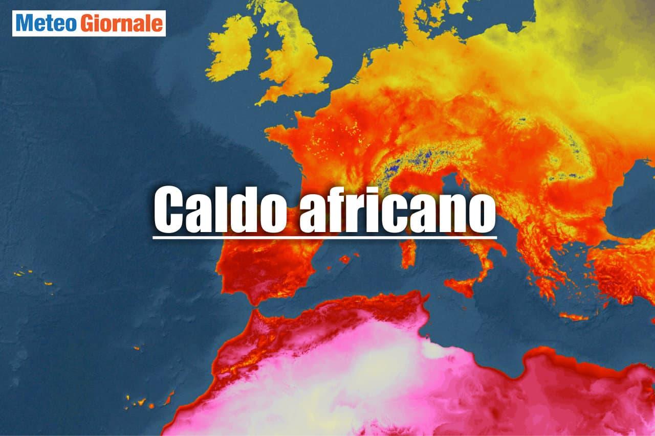meteo verso caldo africano - Meteo verso un'eccezionale ondata di Caldo Tropicale sino 35 gradi al Nord Italia